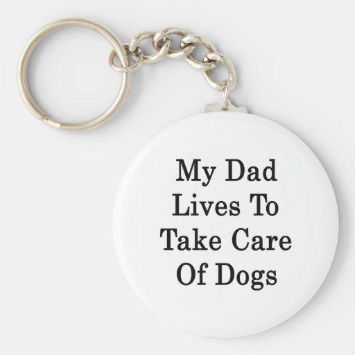 Mis vidas del papá para tomar el cuidado de perros llaveros personalizados