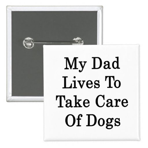 Mis vidas del papá para tomar el cuidado de perros pins