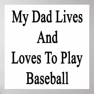Mis vidas y amores del papá para jugar a béisbol posters