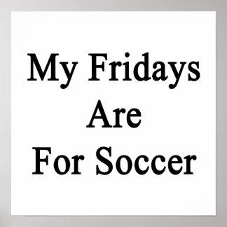 Mis viernes están para el fútbol póster