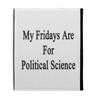 Mis viernes están para la ciencia política