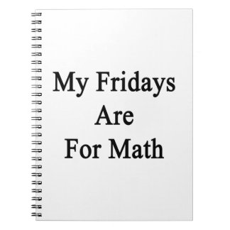 Mis viernes están para la matemáticas libro de apuntes