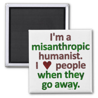 Misanthropic Humanist Loner Satire Magnet