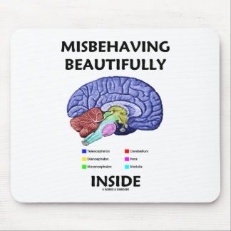 Misbehaving Beautifully Inside (Anatomical Brain) Mouse Pad
