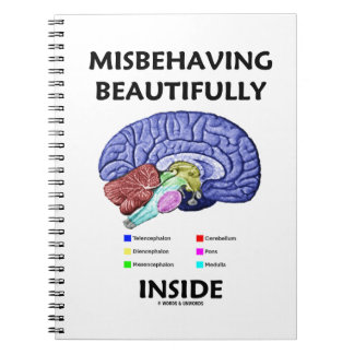 Misbehaving Beautifully Inside (Anatomical Brain) Notebook