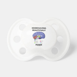 Misbehaving Beautifully Inside (Anatomical Brain) Pacifiers