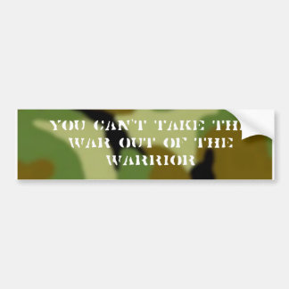 misc042, You Can't Take the War out of the Warrior Bumper Sticker