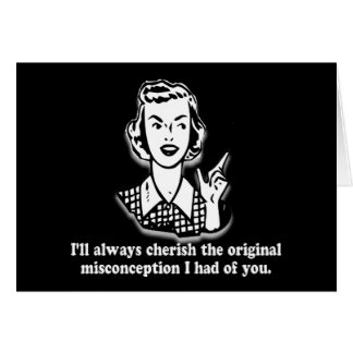Misconception - Sarcastic Humor Card