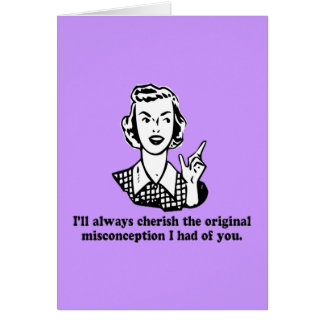 Misconception - Sarcastic Humor Card