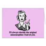 Misconception - Sarcastic Humor Greeting Card