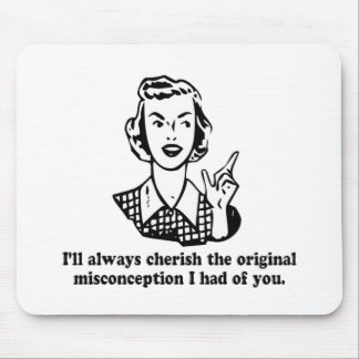 Misconception - Sarcastic Humor Mouse Pad
