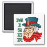 Miserable Miser Magnet