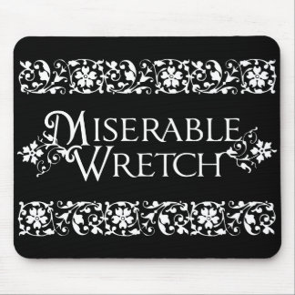 Miserable Wretch Mouse Pad