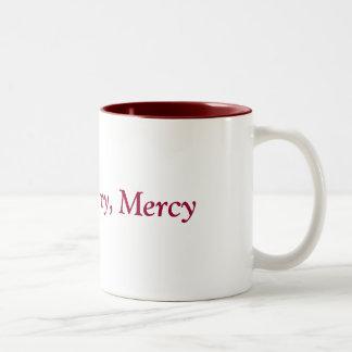 Misericordia, misericordia, misericordia taza dos tonos