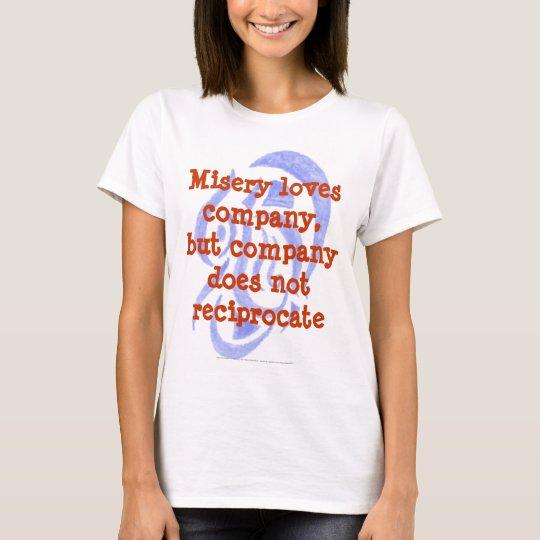 Misery Loves Company T-Shirt