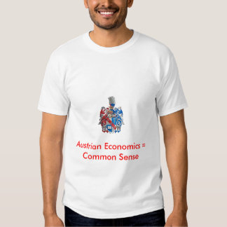 Mises crest, Austrian Economics = Common S... T-Shirt