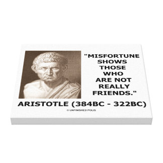 Misfortune Shows Who Are Not Really Friends Quote Canvas Print