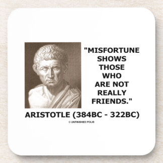 Misfortune Shows Who Are Not Really Friends Quote Coaster