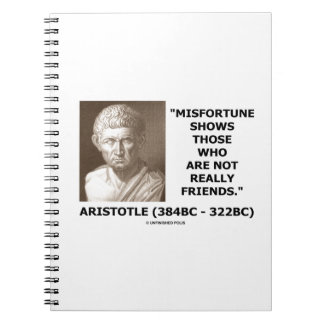 Misfortune Shows Who Are Not Really Friends Quote Notebook