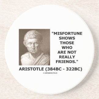 Misfortune Shows Who Are Not Really Friends Quote Sandstone Coaster