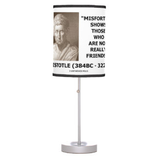 Misfortune Shows Who Are Not Really Friends Quote Table Lamp