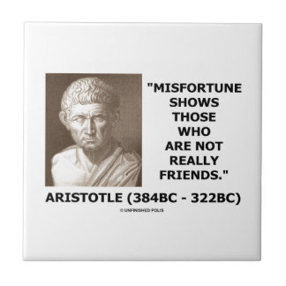 Misfortune Shows Who Are Not Really Friends Quote Tile