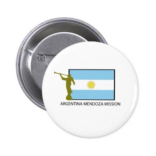 MISIÓN LDS DE MENDOZA DE LA ARGENTINA PIN REDONDO 5 CM