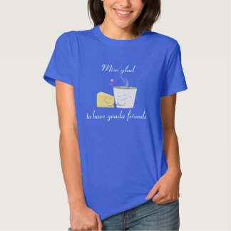 Miso Glad for Gouda Friends T-Shirt