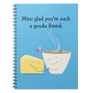Miso Glad You are a Gouda Friend Notebook
