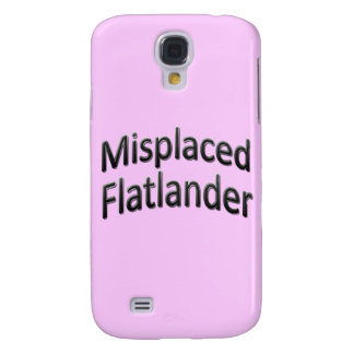Misplaced Flatlander Galaxy S4 Cases