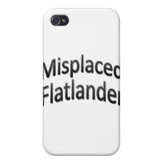 Misplaced Flatlander iPhone 4/4S Cases