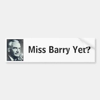 Miss Barry Yet? Bumper Sticker