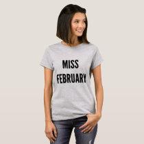 Miss February birthday celebration funny shirt