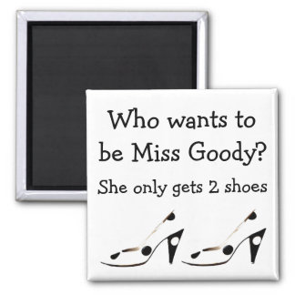 Miss Goody Two Shoes 2 Inch Square Magnet