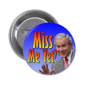 ¿Miss Me todavía? Botón de la fiesta del té Pin Redondo De 2 Pulgadas