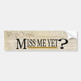 ¿Miss Me todavía? Pegatina De Parachoque