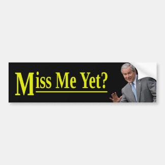 ¿Miss Me todavía? Pegatina Para Auto