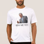 ¿Miss Me todavía? Camisa