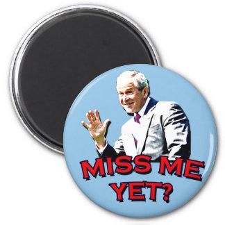¿Miss Me todavía? Camiseta de George W Bush Imán Redondo 5 Cm