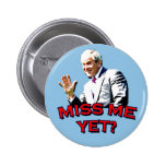 ¿Miss Me todavía? Camiseta de George W Bush Pins
