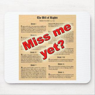 ¿Miss Me todavía? (Declaración de Derechos) Mousepad