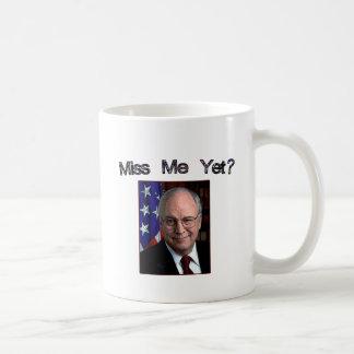 ¿Miss Me todavía?  Dick Cheney Taza Clásica