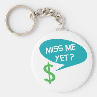 ¿Miss Me todavía? Dinero Llavero Redondo Tipo Pin