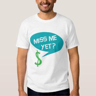 ¿Miss Me todavía? Dinero Remeras