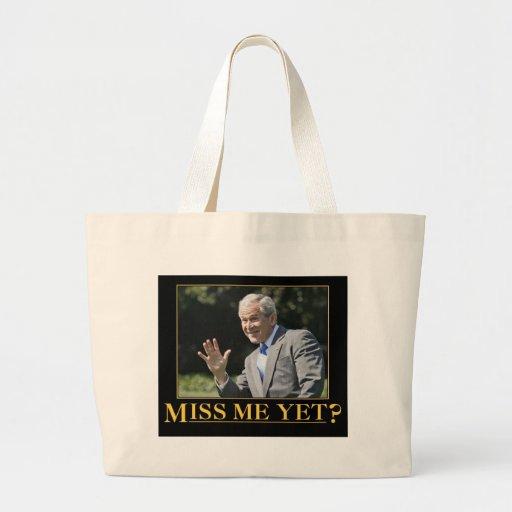 ¿Miss Me todavía? George W. Bush Bolsas