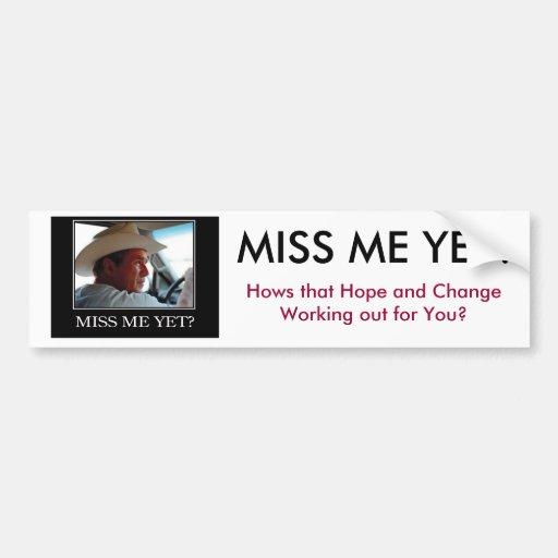 Miss Me todavía, George W Bush Pegatina De Parachoque