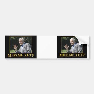 ¿Miss Me todavía? George W. Bush Pegatina Para Auto
