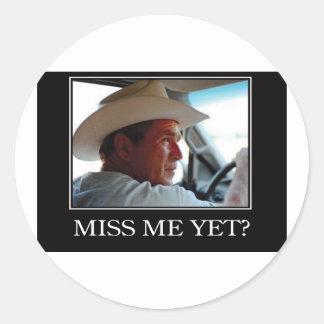 Miss Me todavía, George W Bush Pegatina Redonda