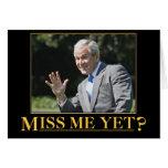 ¿Miss Me todavía? George W. Bush Tarjeta