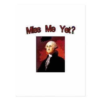 ¿Miss Me todavía?  George Washington Tarjeta Postal